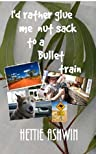 I'd rather glue me nut sack to a bullet train