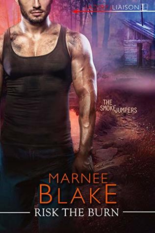 Risk the Burn (The Smokejumpers #3)