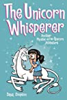 The Unicorn Whisperer (Phoebe and Her Unicorn Series Book 10) by Dana Simpson
