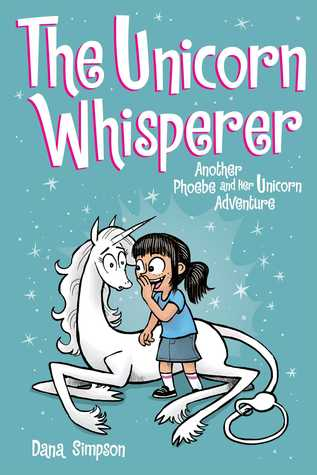 The Unicorn Whisperer by Dana Simpson