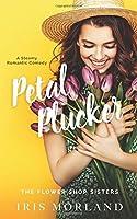 Petal Plucker: A Steamy Romantic Comedy