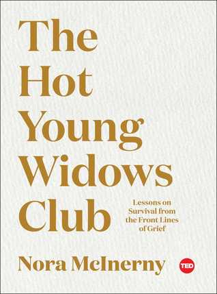 The Hot Young Widows Club by Nora McInerny Purmort