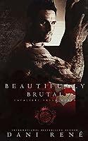 Beautifully Brutal