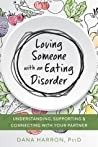 Loving Someone with an Eating Disorder: Understanding, Supporting, and Connecting with Your Partner