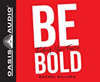 Be Bold: Finding Your Fierce