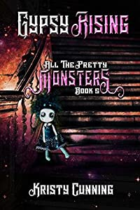 Gypsy Rising (All the Pretty Monsters, #5)
