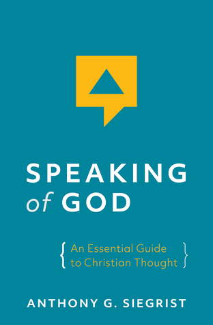 Speaking of God: An Essential Guide to Christian Thought