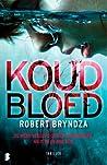 Koud Bloed by Robert Bryndza