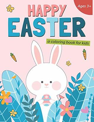 Happy Easter A Coloring Book For Kids 50 Easter Coloring Pages For Kids By K Imagine Education