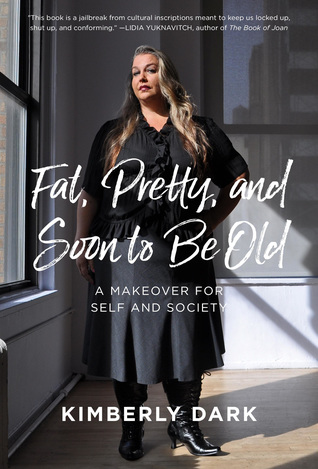 Fat, Pretty and Soon to Be Old