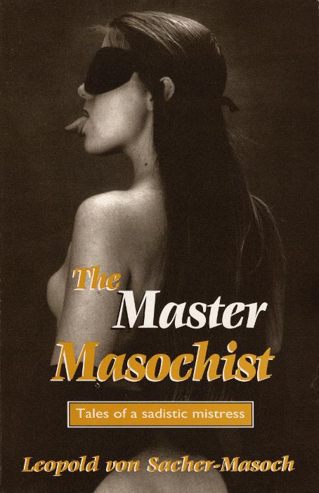 The Master Masochist: Tales of a Sadistic Mistress
