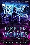 Tempted by Her Wolves (Hungry for Her Wolves, #4)