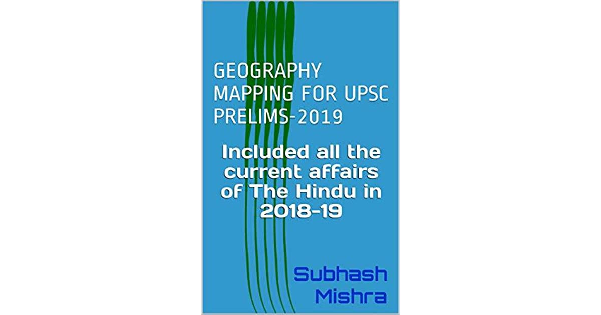Geography Mapping for UPSC Prelims-2019: Included all the