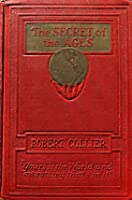 The Secrets Of The Ages (Volume 1 through 7)