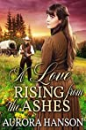 A Love Rising from the Ashes