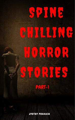 SPINE CHILLING HORROR STORIES : Frightening REAL Stories of horror