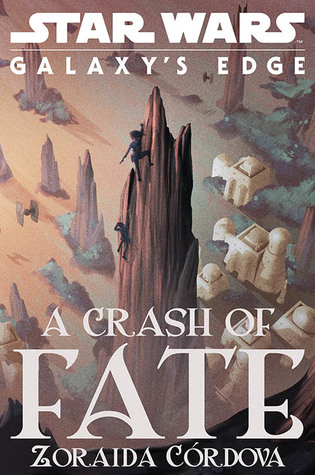 A Crash of Fate (Star Wars: Galaxy's Edge, #1)