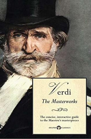 Delphi Masterworks of Giuseppe Verdi