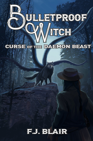 Curse Of The Daemon Beast (Bulletproof Witch, #2)