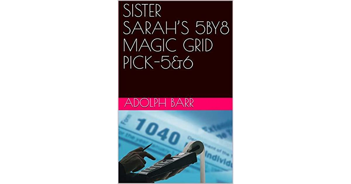 SISTER SARAH'S 5BY8 MAGIC GRID PICK-5&6 by Adolph Barr