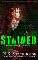 Stained (HELLRAISERS of Chicago's Underground, #1)