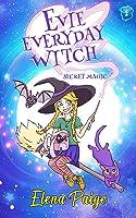 Secret Magic (Evie Everyday Witch, #1)