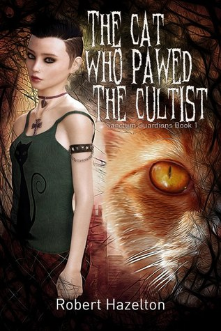 The Cat Who Pawed the Cultist: Sanctum Guardians Book 1