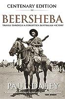 Beersheba: Travels Through A Forgotten Australian Victory