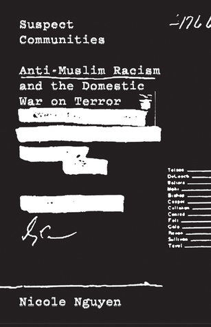 Suspect Communities: Anti-Muslim Racism and the Domestic War on Terror