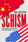Schism: China, America, and the Fracturing of the Global Trading System
