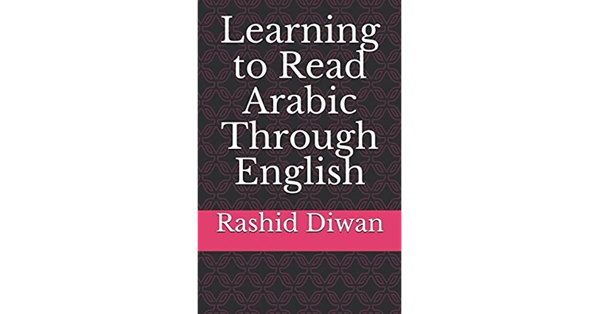 Learning to Read Arabic Through English by Rashid Ahmad Diwan
