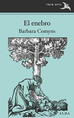 El enebro by Barbara Comyns