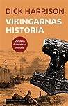 Vikingarnas historia by Dick Harrison