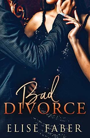 Bad Divorce by Elise Faber