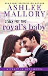 Crazy for the Royal's Baby: A Sweet Romantic Comedy (Crazy in Love Book 4)