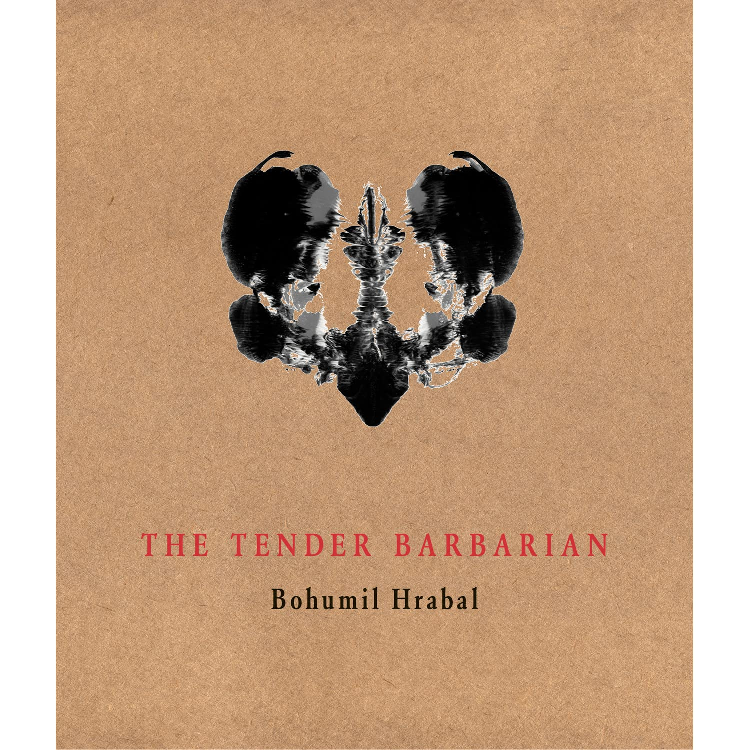 The Tender Barbarian Pedagogic Texts By Bohumil Hrabal