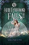Havenwood Falls High Volume Five (Havenwood Falls High Collection #5)