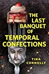 The Last Banquet of Temporal Confections cover