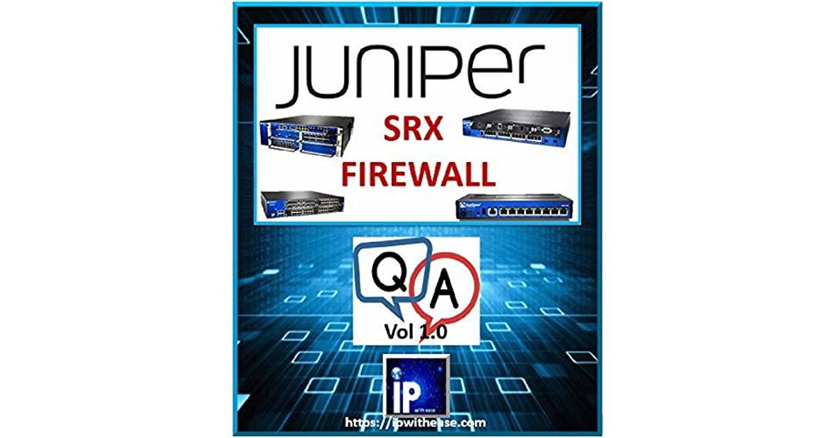 Juniper SRX Firewall Interview Questions and Answers by