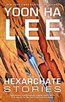 Hexarchate Stories (The Machineries of Empire, #3.5)