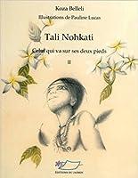 Tali Nohkati: Celui qui va sur ses deux pieds (Volume 2)