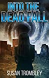 Into the Dead Fall (Into the Dead Fall #1)