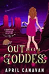 Out Like a Goddess (Surprise Goddess Mystery, #1)