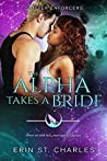 The Alpha Takes a Bride (Shifter Enforcers Book 4)