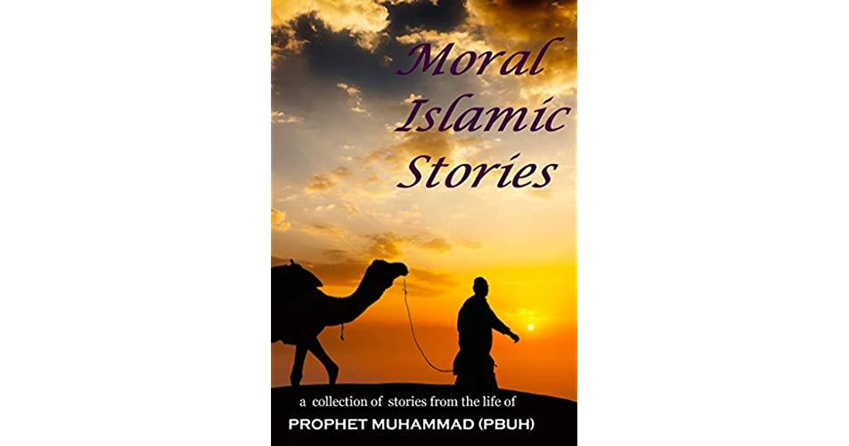 Moral Islamic Stories: 12 Short Stories from the life of
