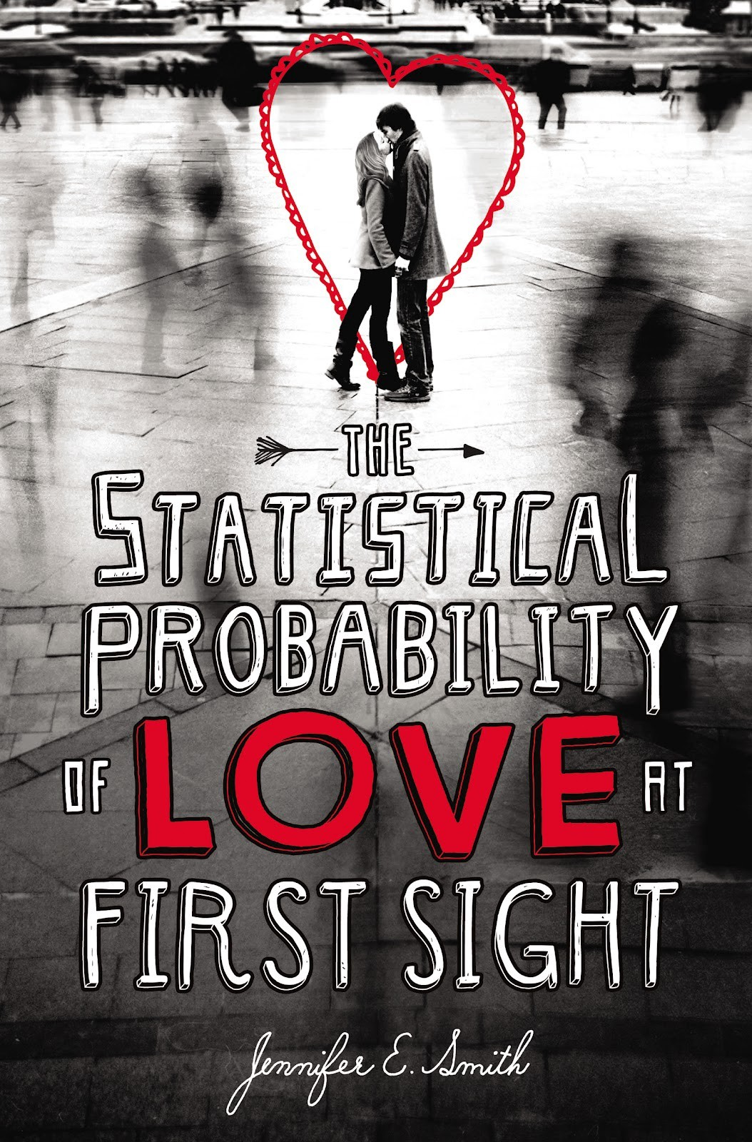 Jennifer E. Smith - The Statistical Probability of Love at First Sight