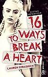 16 Ways To Break A Heart : une nouveauté New Adult (&H)