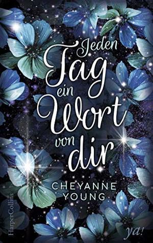 Jeden Tag ein Wort von dir by Cheyanne Young
