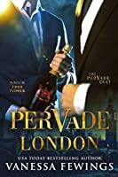 Pervade London
