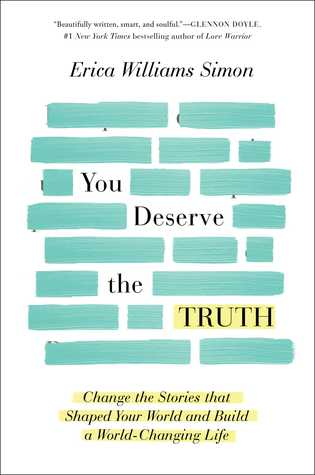 You Deserve the Truth: Change the Stories that Shaped Your World and Build a World-Changing Life
